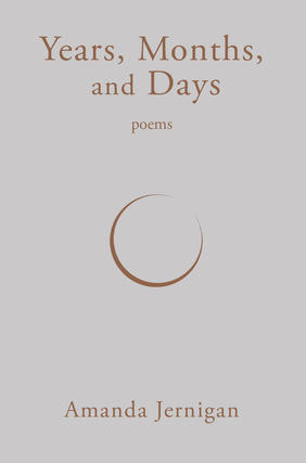 Poetry Grrrowl: Amanda Jernigan + Years, Months, and Days