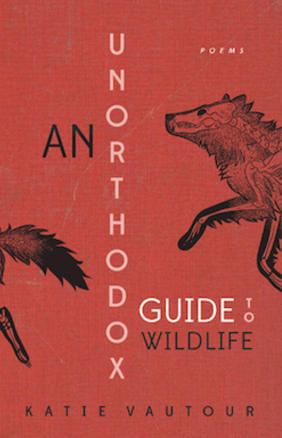 Poetry Grrrowl: An Unorthodox Guide to Wildlife + Katie Vautour