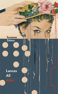 Poetry Grrrowl: Suzanne Zelazo + Lances All Alike