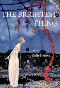 Poetry Grrrowl: The Brightest Thing + Ruth Daniell