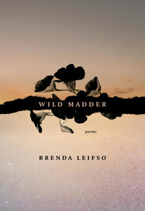 Poetry Grrrowl: Wild Madder + Brenda Leifso