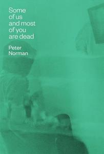 quoted, some of us and most of you are dead, peter norman, wolsak & wynn