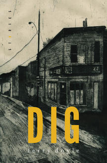 Short Story Month: Terry Doyle's DIG