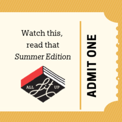 Watch This, Read That: Summer Edition