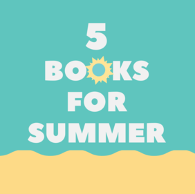 5 Books for 5 Summer Reading Moods