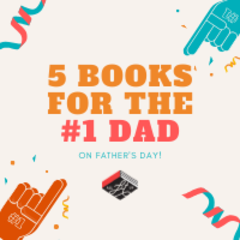 5 Reads for the #1 Dad on Father's Day