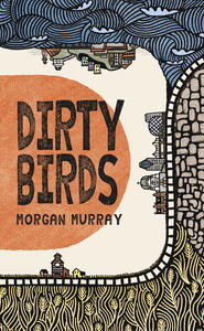 Beautiful Books: Dirty Birds