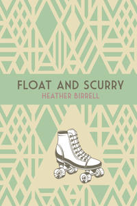 DiscoverVerse: Heather Birrell + Float and Scurry