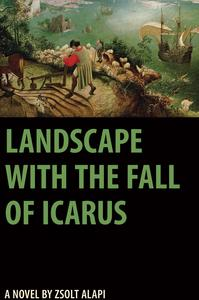 landscape with the fall of icarus, book cover, zsolt alapi