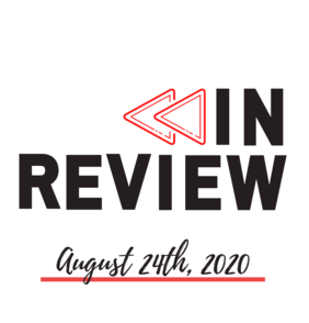 In Review: The Week of August 24th