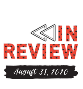 In Review: The Week of August 31st