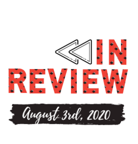 In Review: The Week of August 3rd