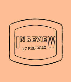 In Review: The Week of February 17th