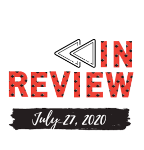 In Review: The Week of July 27th