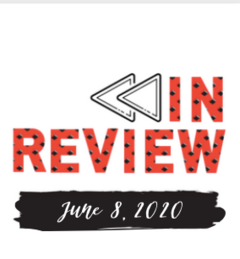 In Review: The Week of June 8th