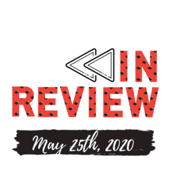 In Review: The Week of May 25th