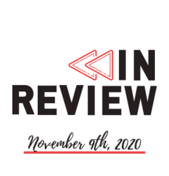In Review: The Week of November 9th