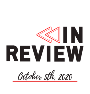 In Review: The Week of October 5th