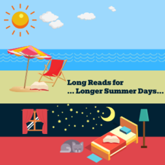 Long Reads to Fill Even Longer Summer Days