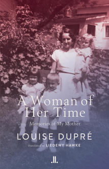 On her mother's life, politics, and Quebec: A interview with Louise Dupré