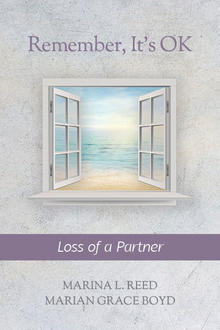 remember its ok: loss of a partner, book cover, marina l. reed, marian grace boyd