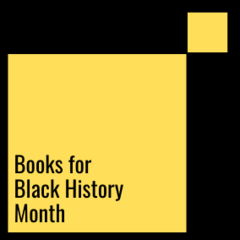 Books for Black History Month (and any other month)