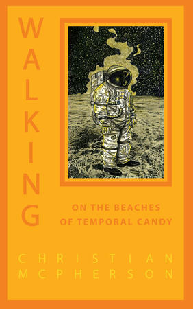 walking on the beaches of temporal candy, book cover, christian mcpherson,