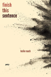 Poetry Express: Leslie Roach + Finish this Sentence