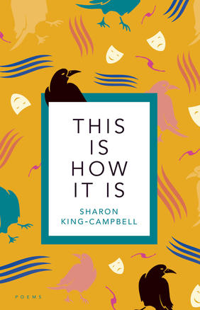 Poetry Express: This Is How It Is + Sharon King-Campbell