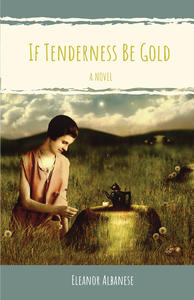 if tenderness be gold, book cover, eleanor albanese