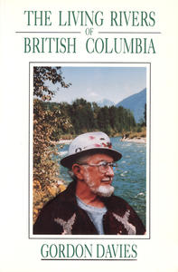 Living Rivers of British Columbia, The (Vol 1)