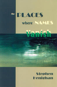 The Places Where Names Vanish