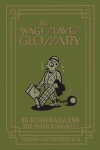Wage Slave's Glossary, The