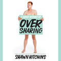 A Brief History of Oversharing