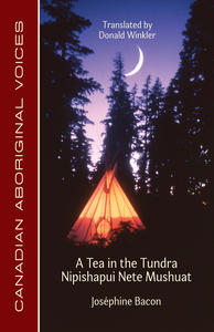 A Tea in the Tundra / Nipishapui Nete Mushuat