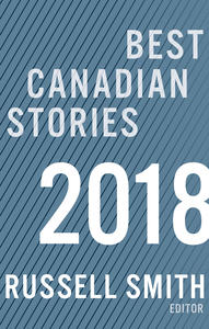 Best Canadian Stories 2018