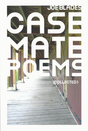Casemate Poems (Collected)