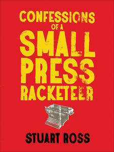 Confessions of a Small Press Racketeer