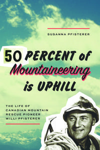 Fifty Percent of Mountaineering is Uphill