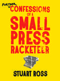 Further Confessions of a Small Press Racketeer