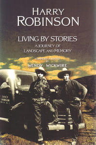Harry Robinson: Living by Stories