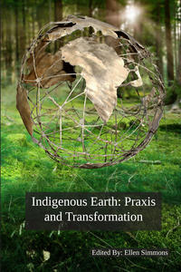 Indigenous Earth: Praxis and Transformation