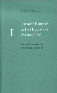 Jeremiah Bancroft at Fort Beauséjour and Grand-Pré