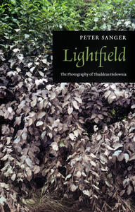 Lightfield: The Photography of Thaddeus Holownia