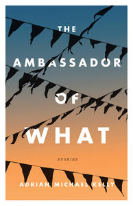 Ambassador of What, The