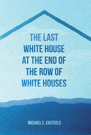 The Last White House at the End of the Row of White Houses
