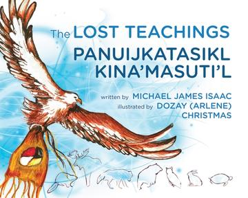 The Lost Teachings / Panuijkatasikl Kina'masuti'l