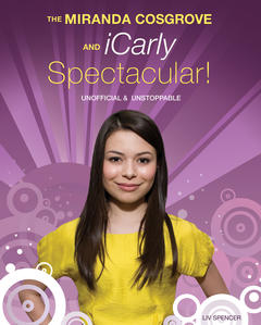 The Miranda Cosgrove & iCarly Spectacular!