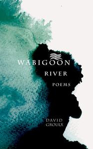 Wabigoon River Poems