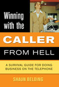 Winning with the Caller from Hell